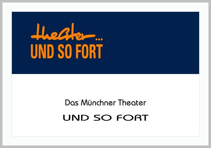 Bildtafel mit Logo des Theaters Und So Fort und Hinweistext